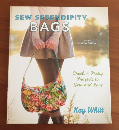 Sew Serendipity BAGS by Kay Whitt